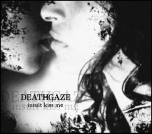 Deathgaze - Insult Kiss Me